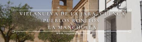 Qué ver en Villanueva de la Jara, La Manchuela, Castilla-la Mancha.