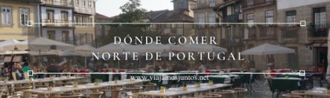 Dónde comer en el Norte de Portugal.