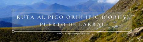 Ascensión al Pico Orhi (Ori) o Pic d'Orhy, España y Francia.